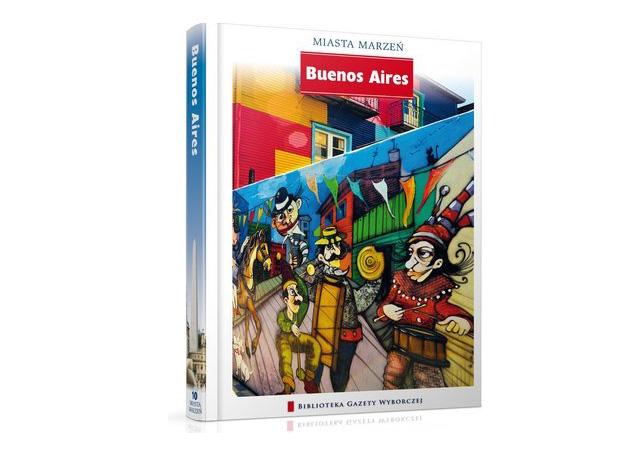 Miasta Marzen Buenos Aires tom 10_Mediaprofit Biblioteka Gazety Wyborczej